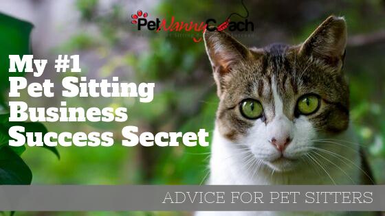 My #1 Pet Sitting Business Secret