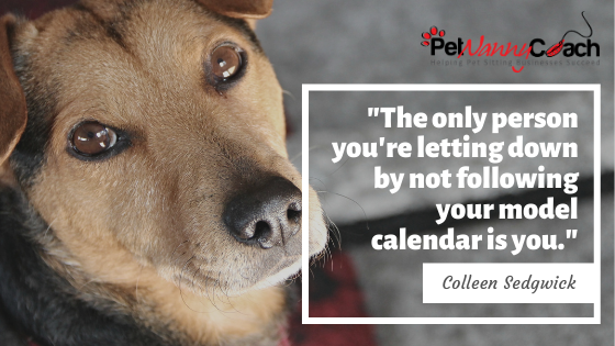 QUOTE - Get More Done in Your Pet Sitting Business by Creating a Model Calendar.png