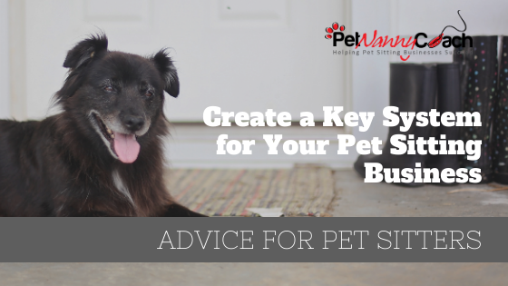 TITLE - Create a Key System for Your Pet Sitting Business that Works for you