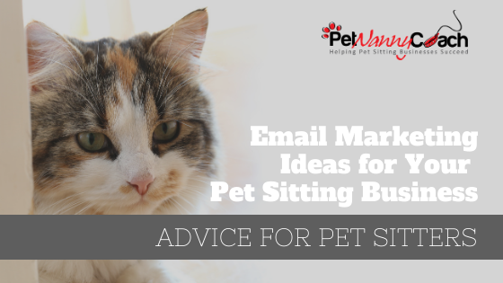 TITLE - Email Marketing Ideas for Your Pet Sitting Business