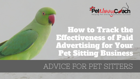 How to Track the Effectiveness of Paid Advertising for Your Pet Sitting Business