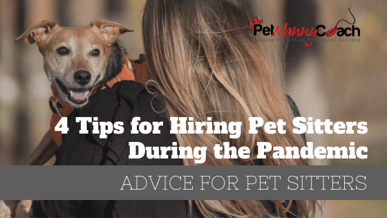 4 Tips for Hiring Pet Sitters During the Pandemic
